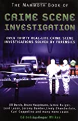 The Mammoth Book of CSI: When Only the Evidence Can Tell the Truth - Over 30 Real-Life Crime Scene Investigations