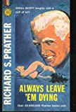 Always Leave 'em Dying (Coronet Books) (0340024089) by Prather, Richard S.