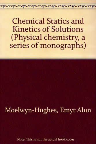 Chemical Statics and Kinetics of Solutions (Physical chemistry)