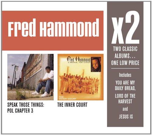 Fred Hammond - X2 (Inner Court/ Speak Those Things: Pol Chapter 3) - Zortam Music