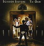 Ta Dah! Scissor Sisters
