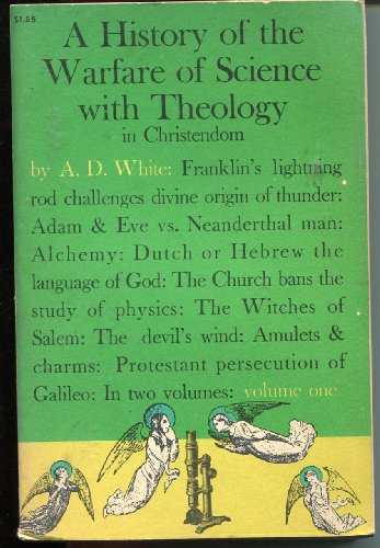 A History of the Warfare of Science and Technology in Christendom (Vol. 1), A.D. White