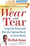 Wear and Tear: Stop the Pain and Put...
