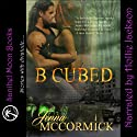 B Cubed Book One: Born (       UNABRIDGED) by Jenna McCormick Narrated by Hollie Jackson