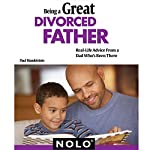 Being a Great Divorced Father: Real-Life Advice From a Dad Who's Been There | Paul Mandelstein