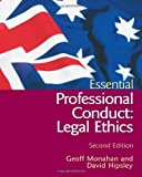 img - for Essential Professional Conduct: Legal Ethics, 2nd Edition (Australian Essential Series) by David Hipsley (2007-01-25) book / textbook / text book