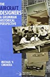 The Aircraft Designers: A Grumman Historical Perspective (Library of Flight)
