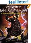 Astonishing Fantasy Worlds: The Ultim...