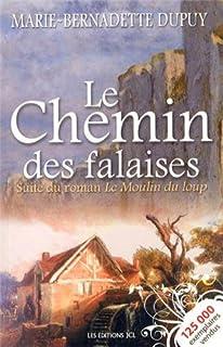 Le moulin du loup 02 : Le chemin des falaises, Dupuy, Marie-Bernadette