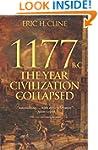 1177 B.C.: The Year Civilization Coll...