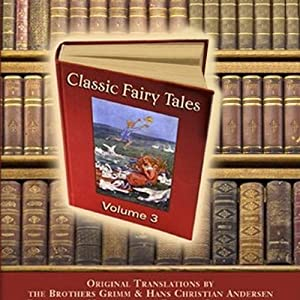 Classic Fairy Tales, Volume 3 | [Hans Christian Andersen]