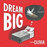 Dream Big (Olivia)