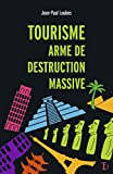 Tourisme, arme de destruction massive par Loubes