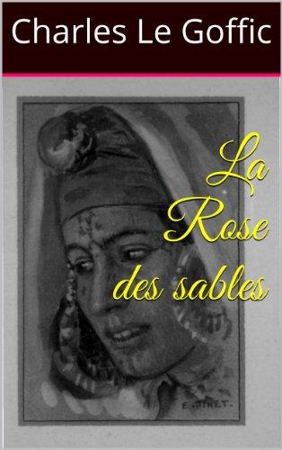 Charles Le Goffic - La Rose des sables (French Edition)