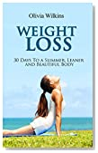 Weight Loss: 30 Days to a Slimmer, Leaner and Beautiful Body