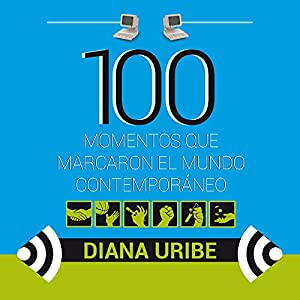 100 momentos que marcaron el mundo contemporáneo [100 Moments That Inspire Us to Greater Things] Audiobook