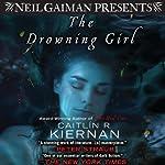 The Drowning Girl | Caitlin R. Kiernan