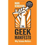 The Geek Manifesto: Why science mattersby Mark Henderson