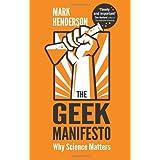 The Geek Manifesto: Why science mattersby Mark Henderson