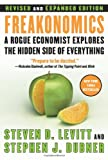 Freakonomics: A Rogue Economist Explores the Hidden Side of Everything (0061234001) by Levitt, Steven D.;Dubner, Stephen J.