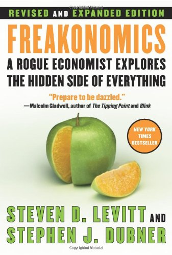 Cover of Freakonomics [Revised and Expanded]: A Rogue Economist Explores the Hidden Side of Everything