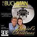 Daniel's Christmas: Night Stalkers Audiobook by M. L. Buchman Narrated by Matthew Lieber Buchman