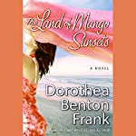 The Land of Mango Sunsets | Dorothea Benton Frank