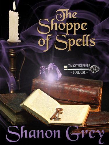 The Shoppe of Spells (The Gatekeeper Series) by Shanon Grey