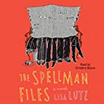Spellman Files (       UNABRIDGED) by Lisa Lutz Narrated by Christina Moore