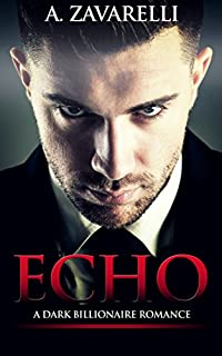 Echo: A Dark Billionaire Romance by A Zavarelli ebook deal