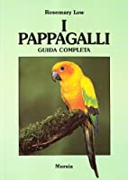 I pappagalli. Guida completa