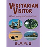 Vegetarian Visitor 2009 2009: Where to Stay and Eat in Britain (Vegetarian Visitor: Where to Stay & Eat in Britain)by Annemarie Weitzel