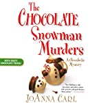The Chocolate Snowman Murders: A Chocoholic Mystery (       UNABRIDGED) by Joanna Carl Narrated by Teresa DeBerry