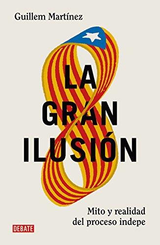 La gran ilusión: Mito y realidad del proceso indepe