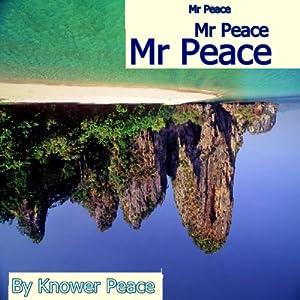Mr. Peace   [Knower Peace]