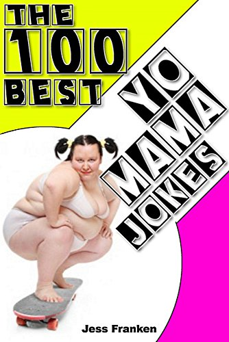 The 100 Best Yo Mama Jokes (The Best Funny Books) PDF