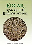 Edgar, King of the English, 959-975: New Interpretations (Publications of the Manchester Centre for Anglo-Saxon Studies)