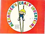 img - for Alexander's Crazy Inventions book / textbook / text book