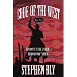 My Foot's in the Stirrup . . . My Pony Won't Stand (Code of the West) ~ Stephen Bly