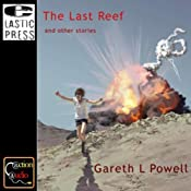 The Last Reef and Other Stories | [Gareth L. Powell]