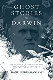 Ghost Stories for Darwin: The Science of Variation and the Politics of Diversity