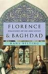 Florence and Baghdad: Renaissance Art...