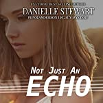Not Just an Echo: Piper Anderson Legacy Mystery, Volume 3 | Danielle Stewart