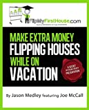 img - for Make Extra Money Flipping Houses While On Vacation (A Secret Six Figure Society Real Estate Investing Presentation Book 1) book / textbook / text book