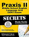 Praxis II Middle School English Language Arts (5047) Exam Secrets Study Guide: Praxis II Test Review for the Praxis II: Subject Assessments