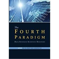 The Fourth Paradigm: Data-Intensive Scientific Discovery (Volume 1)