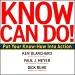 Know Can Do! | Ken Blanchard,Paul J. Meyer,Dick Ruhe