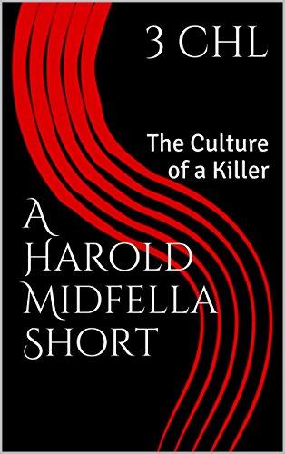 A Harold Midfella Short: The Culture of a Killer