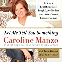 Let Me Tell You Something Audiobook by Caroline Manzo Narrated by Caroline Manzo