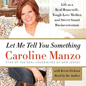 Let Me Tell You Something | [Caroline Manzo]